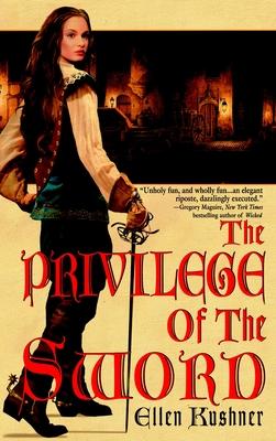 The Privilege of the Sword - Kushner, Ellen