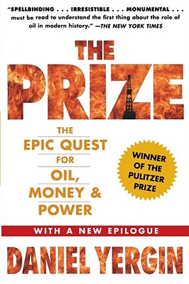"""The Prize: The Epic Quest for Oil, Money and Power "" - Yergin, Daniel"