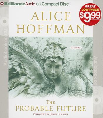 The Probable Future - Hoffman, Alice, and Ericksen, Susan (Performed by)
