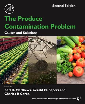 The Produce Contamination Problem: Causes and Solutions - Matthews, Karl R (Editor)