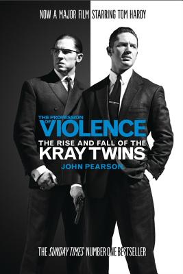 The Profession of Violence: The Rise and Fall of the Kray Twins - Pearson, John