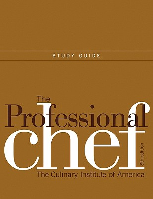 The Professional Chef: Study Guide to Accompany - The Culinary Institute of America (Cia)