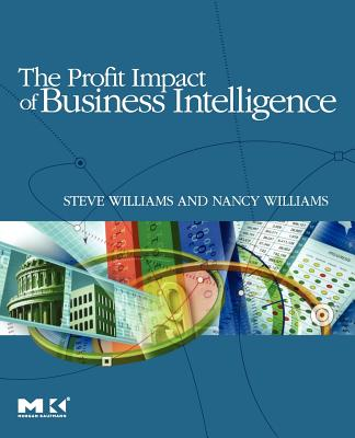 The Profit Impact of Business Intelligence - Williams, Steve