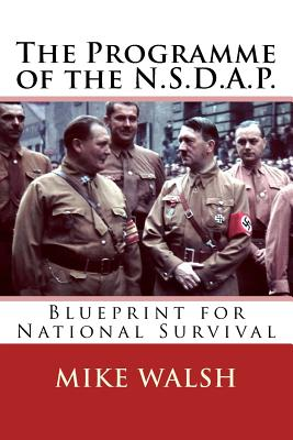 The programme of the nsdap blueprint for national survival the programme of the nsdap blueprint for national survival walsh mike malvernweather Gallery