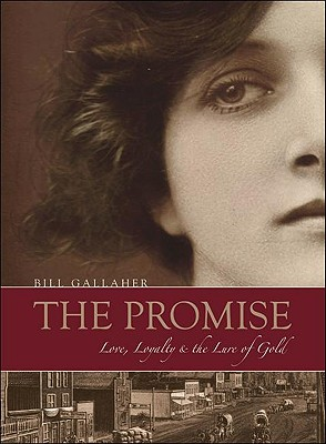 The Promise: Love, Loyalty & the Lure of Gold - Gallaher, Bill