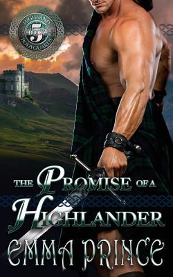The Promise of a Highlander: (highland Bodyguards, Book 5) - Prince, Emma