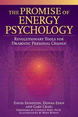 The Promise of Energy Psychology: Revolutionary Tools for Dramatic Personal Change - Feinstein, David, Rabbi