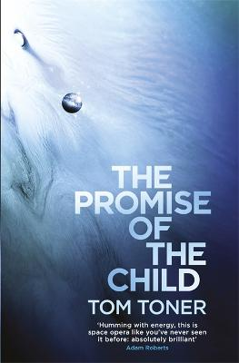 The Promise of the Child - Toner, Tom