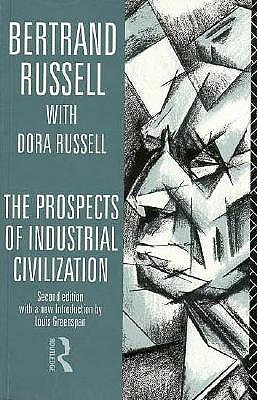 The Prospects of Industrial Civilisation - Russell, Bertrand, Earl