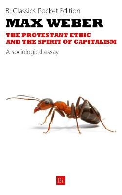The Protestant Ethic and the Spirit of Capitalism - Weber, Max, and Parsons, Talcott (Translated by), and Giddens, Anthony (Translated by)
