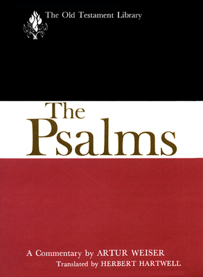 The Psalms: A Commentary - Weiser, Artur