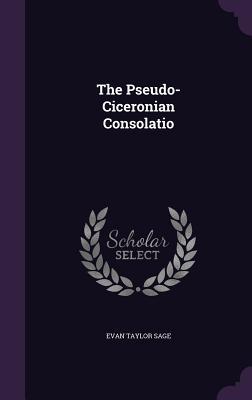 The Pseudo-Ciceronian Consolatio - Sage, Evan Taylor