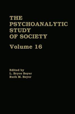 The Psychoanalytic Study of Society, V. 16: Essays in Honor of A. Irving Hallowell - Boyer, L. Bryce (Editor), and Boyer, Ruth M. (Editor)