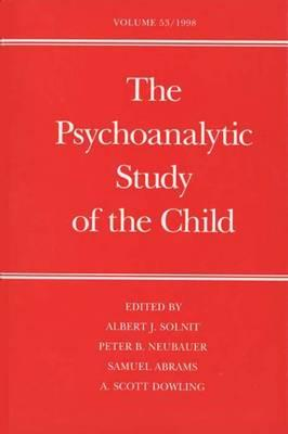 The Psychoanalytic Study of the Child: Volume 53 - Solnit, Albert J, Dr., M.D. (Editor), and Neubauer, Peter B, Dr. (Editor), and Abrams, Samuel, Dr. (Editor)