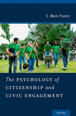 The Psychology of Citizenship and Civic Engagement - Pancer, S Mark