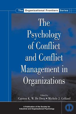 The Psychology of Conflict and Conflict Management in Organizations - De Dreu, Carsten K W, Dr. (Editor)