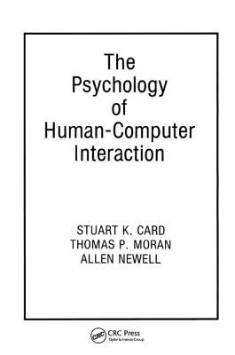 The Psychology of Human-Computer Interaction - Card, Stuart K. (Editor)