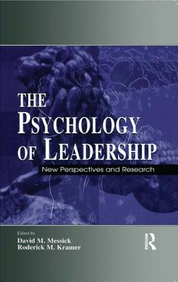 The Psychology of Leadership: New Perspectives and Research - Messick, David M (Editor)