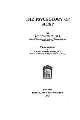 The Psychology of Sleep - Hall, Bolton