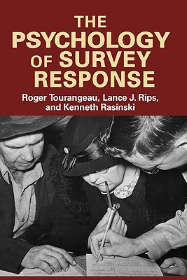 The Psychology of Survey Response - Tourangeau, Roger, and Rips, Lance J, and Rasinski, Kenneth