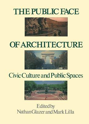 The Public Face of Architecture - Glazer, Nathan