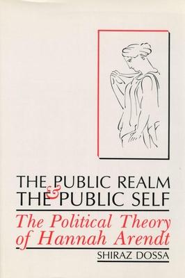 The Public Realm and the Public Self - Dossa, Shiraz