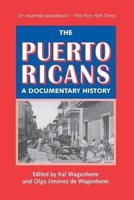 The Puerto Ricans: A Documentary History 2013 - Wagenheim, Kal (Editor), and Wagenheim, Jiminez de (Editor)