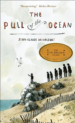 The Pull of the Ocean - Mourlevat, Jean-Claude, and Maudet, Y (Translated by)