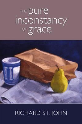The Pure Inconstancy of Grace - St John, Richard