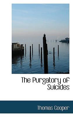 The Purgatory of Suicides - Cooper, Thomas