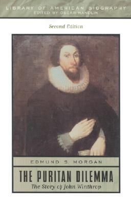 The Puritan Dilemma: The Story of John Winthrop - Morgan, Edmund S, Professor