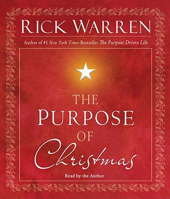 The Purpose of Christmas - Warren, Rick, D.Min. (Read by)