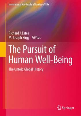 The Pursuit of Human Well-Being: The Untold Global History - Estes, Richard J (Editor), and Sirgy, M Joseph (Editor)