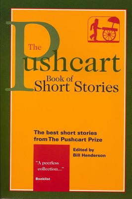 The Pushcart Book of Short Stories: The Best Short Stories from the Pushcart Prize - Henderson, Bill (Editor)