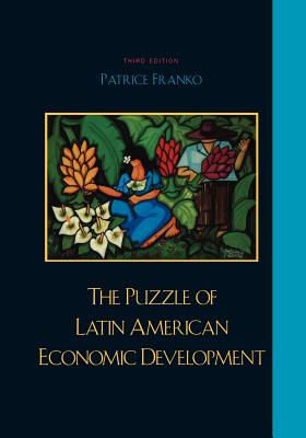 The Puzzle of Latin American Economic Development - Franko, Patrice