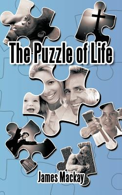 The Puzzle of Life - MacKay, James, Dr.