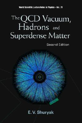 The QCD Vacuum, Hadrons and Superdense Matter - Shuryak, Edward V