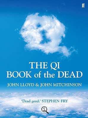 The QI Book of the Dead - Mitchinson, John, and Lloyd, John