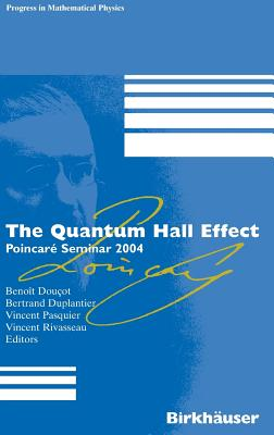 The Quantum Hall Effect: Poincare Seminar 2004 - Doucot, Benoit (Editor), and Pasquier, Vincent (Editor), and Rivasseau, Vincent (Editor)