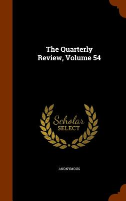 The Quarterly Review, Volume 54 - Anonymous