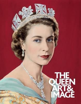The Queen: Art and Image - Moorhouse, Paul, Mr., and Cannadine, David, Mr.