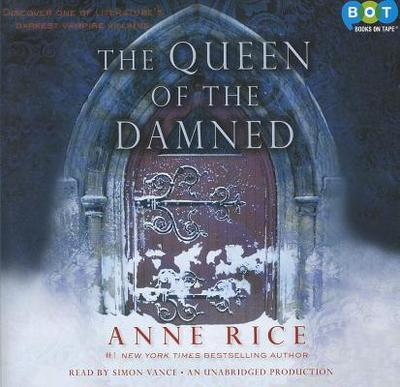 The Queen of the Damned - Rice, Anne, Professor, and Vance, Simon (Read by)