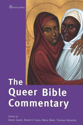 The Queer Bible Commentary - Guest, Deryn, and Goss, Robert (Editor), and West, Mona (Editor)