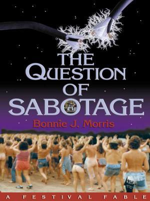 The Question of Sabotage - Morris, Bonnie J