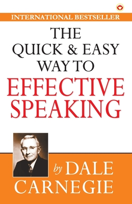 The Quick & Easy Way to Effective Speaking - Carnegie, Dale
