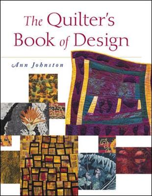 The Quilter's Book of Design - Johnston, Ann