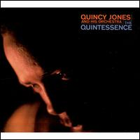 The Quintessence - Quincy Jones and His Orchestra