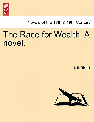 The Race for Wealth. a Novel. - Riddell, J H, Mrs.