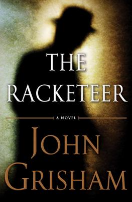 The Racketeer - Grisham, John, and Jackson, J D (Read by)