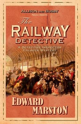 The Railway Detective - Marston, Edward